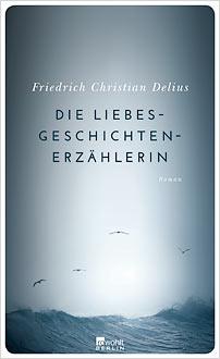 friedrich christian delius liebesgeschichtenerzählerin