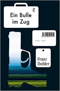 franz dobler ein bulle im zug