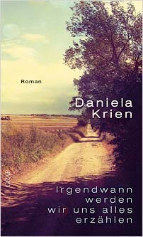 daniela krien someday we will tell each other everything