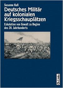 deutsches militaer auf kolonialen kriegsschauplaetzen eskalation von gewalt zu beginn des 20 jahrhunderts susanne kuß