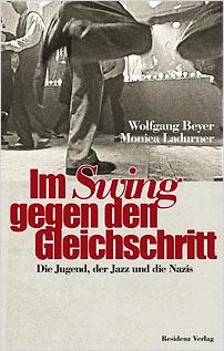 im swing gegen den gleichschritt die jugend der jazz die nazis ladurner beyer