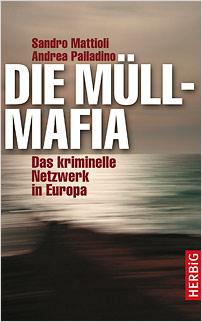 sandro mattioli andrea palladino die muellmafia das kriminelle netzwerk in europa
