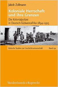 koloniale herrschaft und ihre grenzen die kolonialpolizeit in deutsch suedwestafrika 1894 1915 zollmann