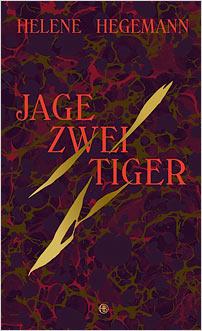 helene hegemann jage zwei tiger