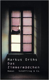 markus orths das zimmermaedchen