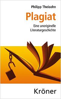 plagiat unoriginelle literaturgeschichte theisohn