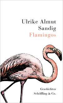 almut sandig flamingos