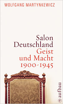 wolfgang martynkewicz salon deutschland intellect and power 1900 to 1945