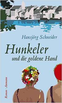 hunkeler and the golden hand hansjoerg schneider