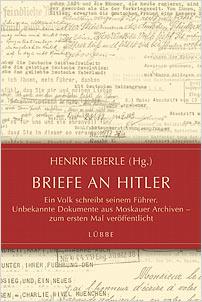 henrik eberle briefe an hitler ein volk schreibt seinem fuehrer