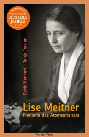 Lise Meitner: Pioneer of the Atomic Age